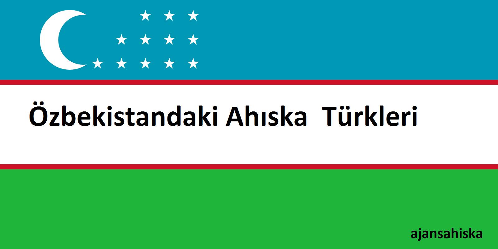 Özbekistandaki Ahıska Türkleri