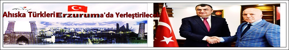 Ahıska Türkleri Erzuruma'da Yerleştirilecek