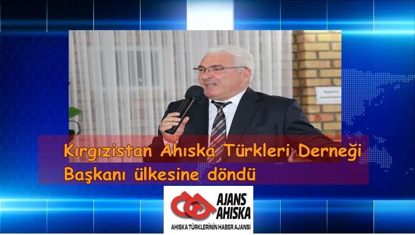 Kırgızistan Ahıska Türkleri Derneği Başkanı ülkesine döndü