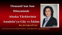 Osmanlı'nın Son Döneminde Ahıska Türklerinin Anadolu'ya Göç ve İskânı