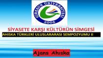 Siyasete Karşı Kültürün Simgesi: Ahıska Türkleri Uluslararası Sempozyumu II