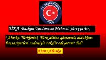 TİKA) Başkan Yardımcısı Mehmet Süreyya Er, 'Ahıska Türklerini, Türk diline göstermiş oldukları hassasiyetleri nedeniyle takdir ediyorum'
