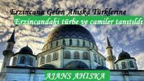Erzincana Gelen Ahıska Türklerine türbe ve camiler tanıtıldı