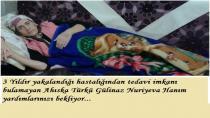 Tedavi İmkanı Bulamayan Ahıska Türkü Gülinaz Nuriyeva Yardımlarınızı bekliyor...