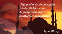 Erzincan'a Gelen Ahıska Türkleri Ezanı Duyunca Neler Hissettiklerini Anlattılar...