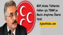 MHP;Ahıska Türklerinin Hakları için,TBMM'ye Meclis Araştırma Önerisi Verdi