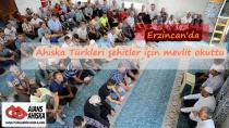 Ahıska Türkleri şehitler için mevlit okuttu