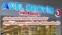 Yoğun Bakımda olan Ahıska Türkü Mevlüt Şahmuratov maddi ve manevi yardımlar beklemektedir.