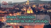 Ahıska Türklerinden Gürcistan'da kültür yolculuğu
