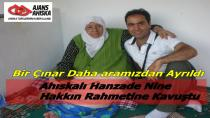 Vefat ve Taziye:Ahıskalı Hanzade Nine Hakka Yürüdü