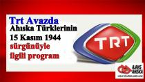 Trt Avazda Ahıska Türklerinin 15 Kasım 1944 sürgünüyle ilgili  program