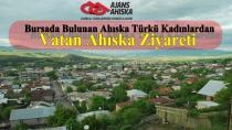 Bursada Bulunan Ahıska Türkü Kadınlardan Vatan Ahıska Ziyareti