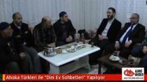 Ahıska Türkleri İle 'Dini Ev Sohbetleri' Yapılıyor