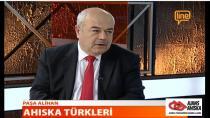 LİNE TV'DE PAŞA ALİHAN AHISKA TÜRKLERİNİ ANLATIYOR