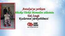 Antalya'ya yerleşen Ahıska Türkü Memedov ailesinin Tek İsteği Kızlarının yürüyebilmesi