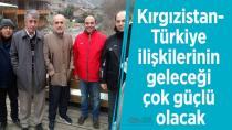 'Kırgızistan-Türkiye ilişkileri çok güçlü olacak'