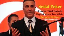 Sedat Peker Ahıska Türklerinin Sürgünü Anma Töreni İçin Bursa'ya Gidiyor!