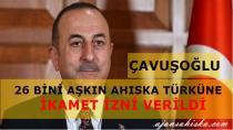 Bakan Çavuşoğlu, 26 BİNİ AŞKIN AHISKA TÜRKÜNE İKAMET İZNİ VERİLDİ